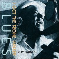 Roy Gaines  - I Got The  T-Bone Waker Blues - 45rpm 180g 2LP