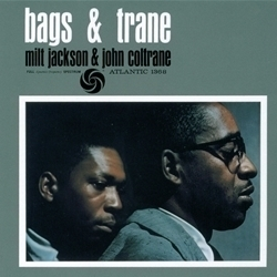 Milt Jackson & John Coltrane - Bags And Trane - 45rpm 180g 2LP