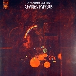 Charles Mingus - Let My Children Hear Music - 45rpm 180g 2LP