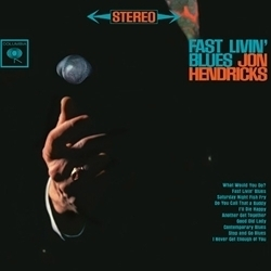 John Hendricks - Fast Living Blues - 45rpm 180g 2LP