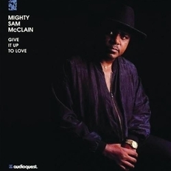 Mighty Sam McClain - Give It Up To Love - 200g LP