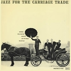 George Wallington Quintet - Jazz For The Carriage Trade - 200g LP Mono