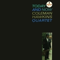 Coleman Hawkins - Today and Now - 45rpm 180g 2LP