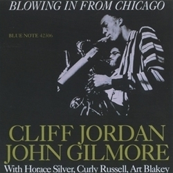 Cliff Jordan and John Gilmore - Blowing In From Chicago  - 45rpm 180g 2LP  Mono