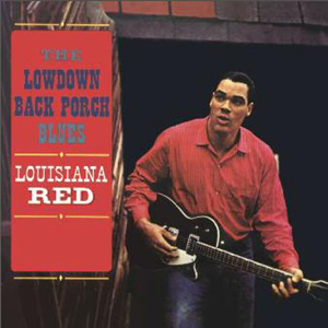 Louisiana Red - The Lowdown Back Porch Blues - 180g LP