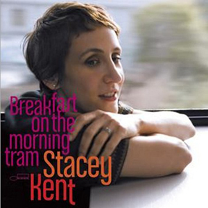 Stacey Kent - Breakfast On The Morning Tram  - 180g 2LP