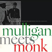 Thelonius Monk and Gerry Mulligan - Mulligan Meets Monk  - 45rpm 180g 2LP