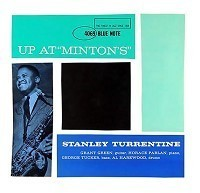 Stanley Turrentine -  Up At Minton's Volume 1 - 45rpm 180g 2LP