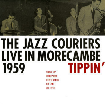 Jazz Couriers live in Morecambe 1959 Tippin' - 180g LP