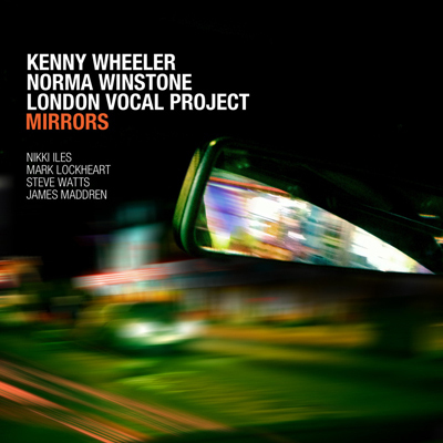 Kenny Wheeler/Norma Winstone/ London Vocal Project - Mirrors - 180g LP