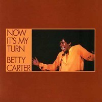 Betty Carter - Now It`s My Turn - 180g LP
