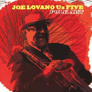 Joe Lovano Us Five - Folk Art - 180g 2LP
