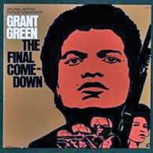 Grant Green - The Final Comedown : OST - 180g LP