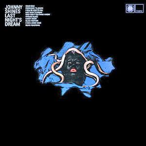 Johnny Shines - Last Night`s Dream - 180g LP