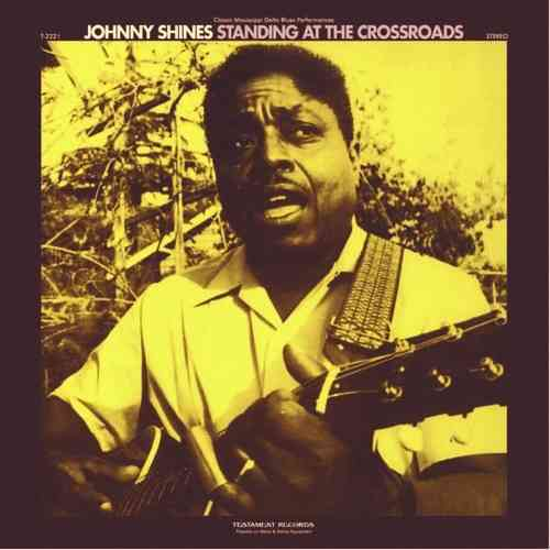 Johnny Shines - Standing At The Crossroads - 180g LP