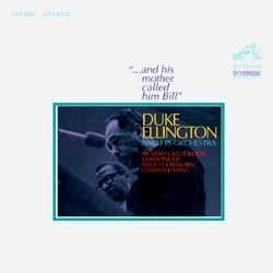 Duke Ellington & Orchestra - And His Mother Called Him Bill - 180g LP