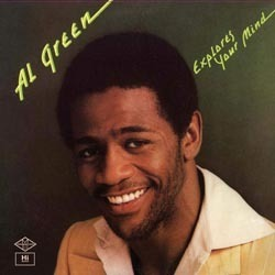 Al Green - Explores Your Mind - 180g LP