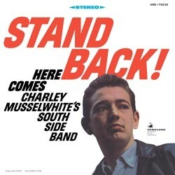 Charley Musselwhite's Southside Blues Band  - Stand Back - 180g LP