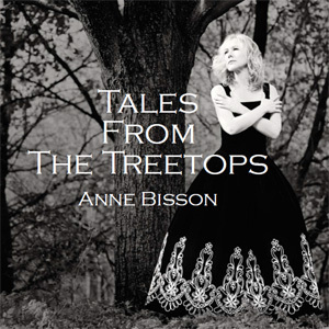 Anne Bisson - Tales From The Treetops - 180g LP