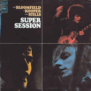 Bloomfield , Kooper , Stills - Super Session - SACD