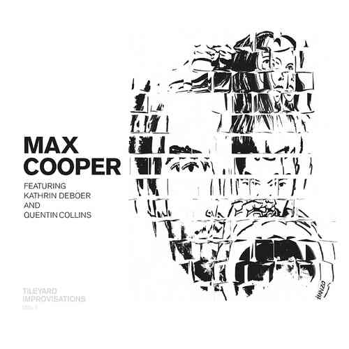 Max Cooper Ft. Kathrin deBoer & Quentin Collins -  Tileyard Improvisations Vol. 1 - 45rpm 180g LP