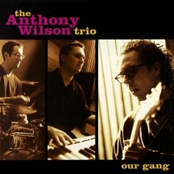 Anthony Wilson Trio - Our Gang - 45rpm 180g 2LP