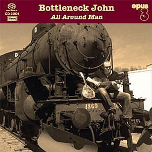 Bottleneck John - All Around Man - 180g LP