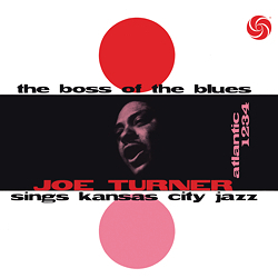 Big Joe Turner - The Boss Of The Blues - 180g LP Mono