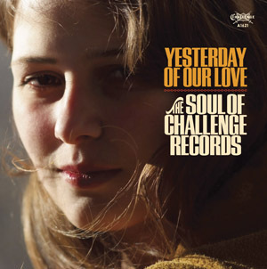 Yesterday Of Our Love - The Soul Of Challenge Records : Various Artists - LP