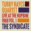 Tubby Hayes Quartet - The Syndicate: Live At The Hopbine 1968 Vol.1 - 180g LP Mono