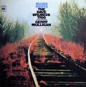 Dave Brubeck Trio Featuring Gerry Mulligan ‎– Blues Roots - 180g LP