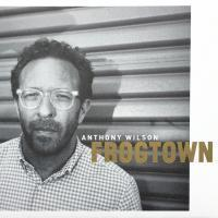 Anthony Wilson - Frogtown - 180g 2LP