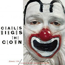 Charles Mingus - The Clown - 180g LP Mono