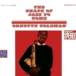Ornette Coleman - The Shape Of Jazz To Come -  180g LP