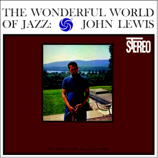 John Lewis - The Wonderful World Of Jazz - 180g LP