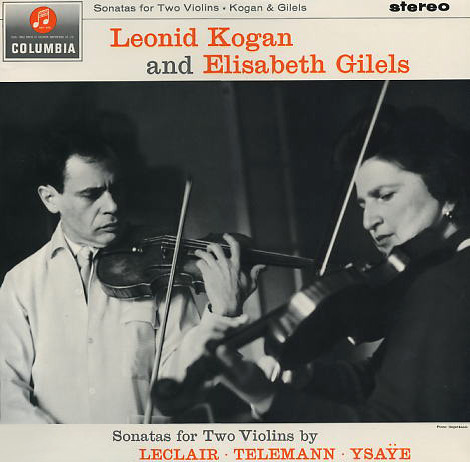 Leclair, Telemann & Ysaÿe Sonatas for Two Violins  by Leonid Kogan & Elisabeth Gilels - 180g LP