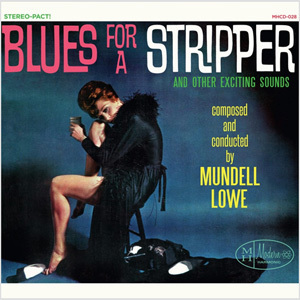 Mundell Lowe - Blues For A Stripper and Other Exciting Sounds - LP
