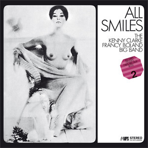 Kenny Clarke Francy Boland Big Band - All Smiles - 180g LP