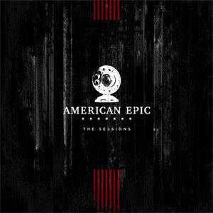 American Epic  - The Sessions - 180g 3LP