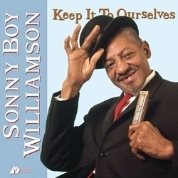 Sonny Boy Williamson - Keep It To Ourselves - 45rpm 200g 2LP