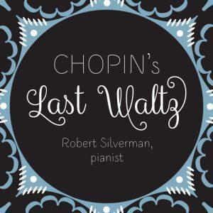 Robert Silverman - Chopin's Last Waltz - 180g LP