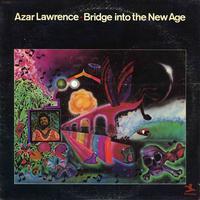 Azar Lawrence - Bridge Into The New Age - 180g LP