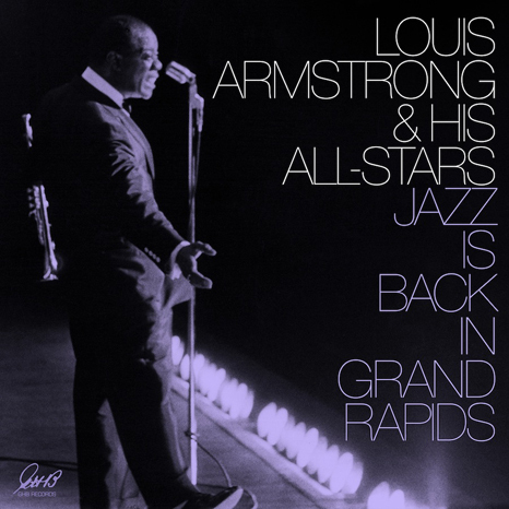 Louis Armstrong and the All Stars -  Jazz is Back in Grand Rapids -  150g 2LP Mono
