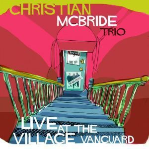 Christian McBride Trio -  Live At The Village Vanguard  - 180g 2LP