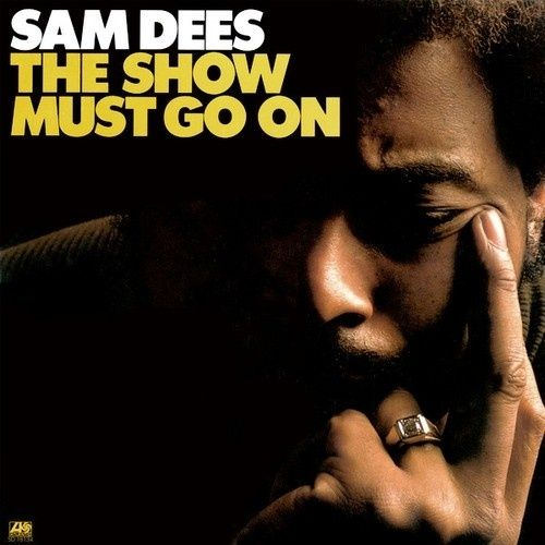 Sam Dees - The Show Must Go On - 180g LP