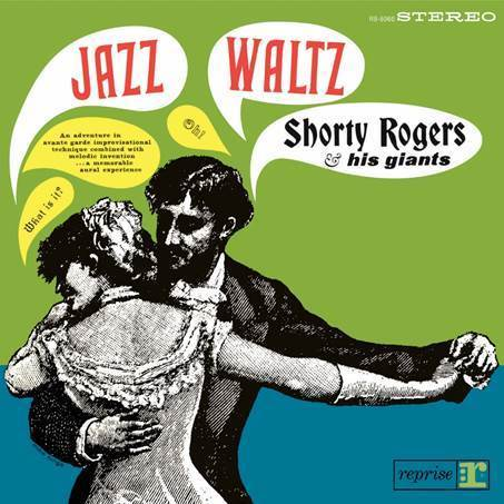 Shorty Rogers & His Giants  - Jazz Waltz - 180g LP