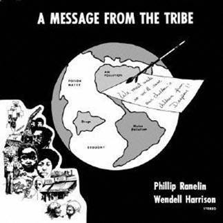 Wendell Harrison &  Phillip Ranelin  - A Message From The Tribe - 180g LP