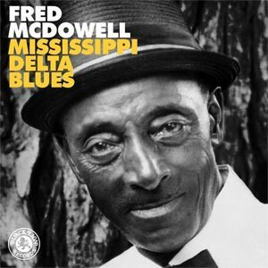 Fred McDowell - Mississippi Delta Blues - LP