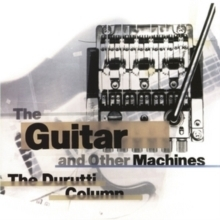 Durutti Column - The Guitar and Other Machines - 2LP