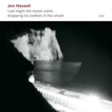 Jon Hassell - Last Night the Moon Came Dropping Its Clothes in the Street - 180g 2LP